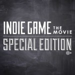 Indie Game: The Movie – Special Edition