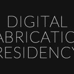 Digital Fabrication Residency