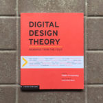 Building Towards a Point of Always Building –Digital Design Theory