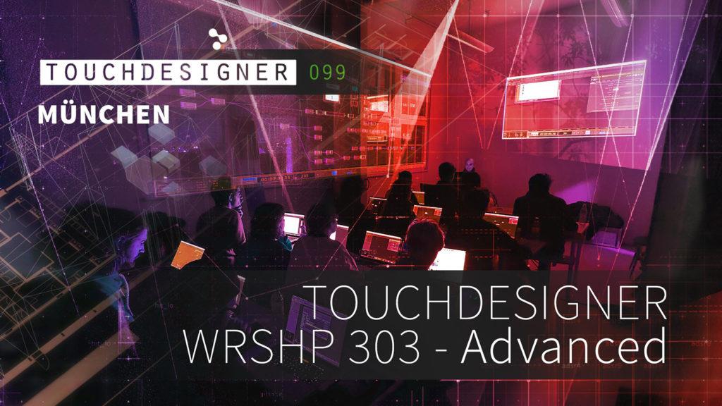 Touchdesigner Workshop Munich – Advanced / July 18th 2019
